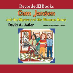 Cam Jansen and the Mystery of the Dinosaur Bones Audiobook, by David A. Adler
