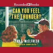 Can You Feel the Thunder? Audiobook, by Lynn McElfresh