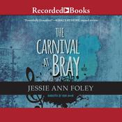 The Carnival at Bray Audiobook, by Jessie Ann Foley