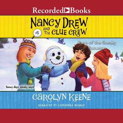 The Case of the Sneaky Snowman Audiobook, by Carolyn Keene