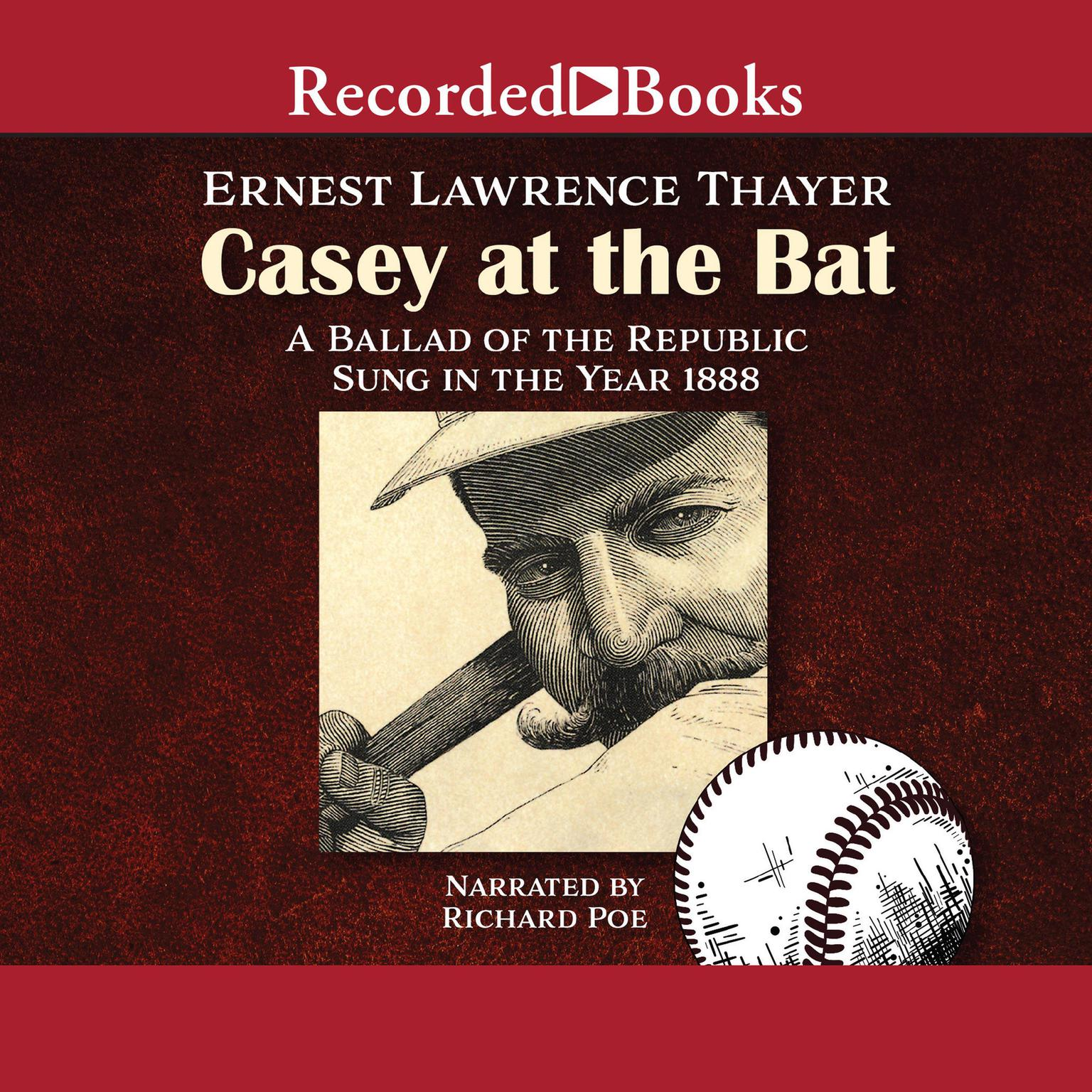 Printable Casey at the Bat: A Ballad of the Republic Sung in the Year 1888 Audiobook Cover Art