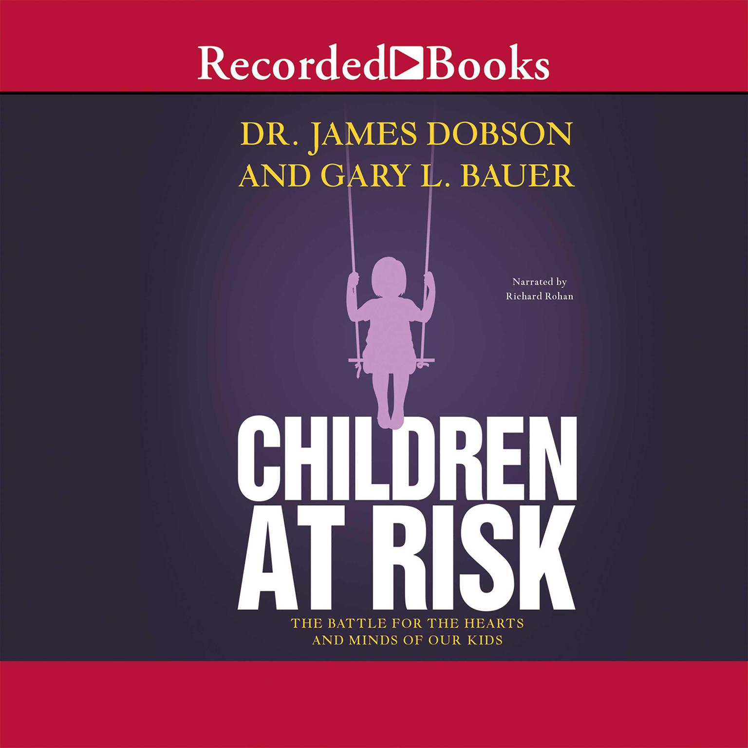 Printable Children at Risk: The Battle for the Hearts and Minds of Our Kids Audiobook Cover Art