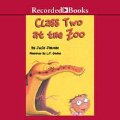 Class Two at the Zoo Audiobook, by Julia Jarman