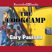The Cookcamp Audiobook, by Gary Paulsen
