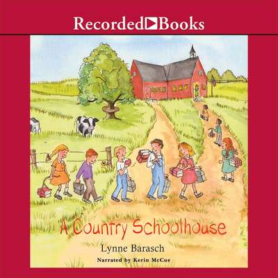 A Country Schoolhouse Audiobook, by Lynne Barasch