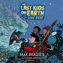 The Last Kids on Earth and the Cosmic Beyond Audiobook, by Max Brallier