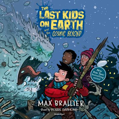 The Last Kids on Earth and the Cosmic Beyond Audiobook, by