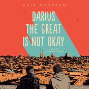 Darius the Great Is Not Okay Audiobook, by Adib Khorram