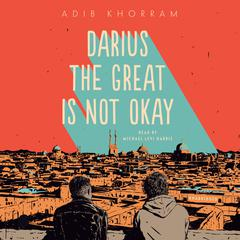 Darius the Great Is Not Okay Audiobook, by Adib Khorram