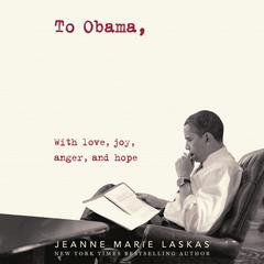 To Obama: A Diary of a Nation Audiobook, by Jeanne Marie Laskas