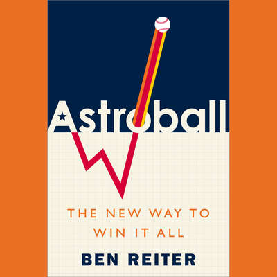Astroball: The New Way to Win It All Audiobook, by Ben Reiter