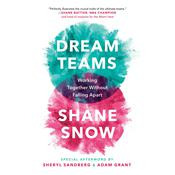 Dream Teams: Working Together Without Falling Apart Audiobook, by Shane Snow