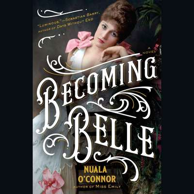 Becoming Belle Audiobook, by Nuala O'Connor