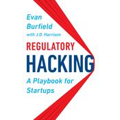 Regulatory Hacking: A Playbook for Startups Audiobook, by Evan Burfield