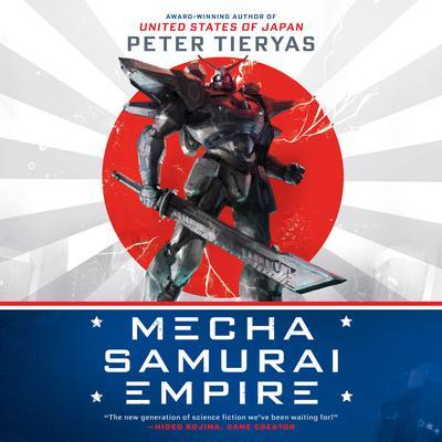 Mecha Samurai Empire Audiobook, by Peter Tieryas