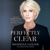 Perfectly Clear: Escaping Scientology and Fighting for the Woman I Love Audiobook, by Michelle LeClair, Robin Gaby Fisher