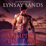 Vampires Like It Hot: An Argeneau Novel Audiobook, by Lynsay Sands|