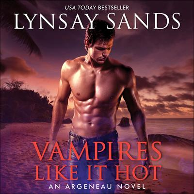 Vampires Like It Hot: An Argeneau Novel Audiobook, by Lynsay Sands