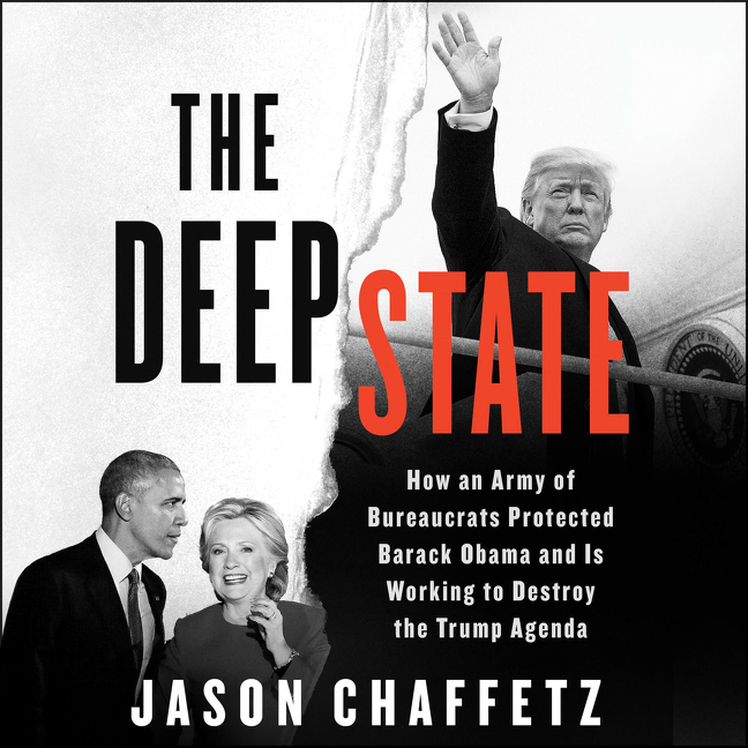 Printable The Deep State: How an Army of Bureaucrats Protected Barack Obama and Is Working to Destroy the Trump Agenda Audiobook Cover Art