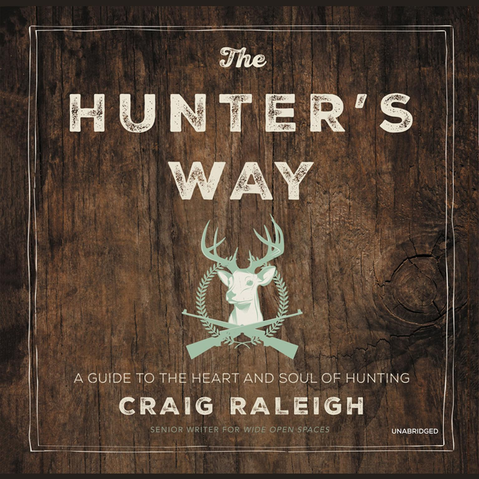 Printable The Hunter's Way: A Guide to the Heart and Soul of Hunting Audiobook Cover Art