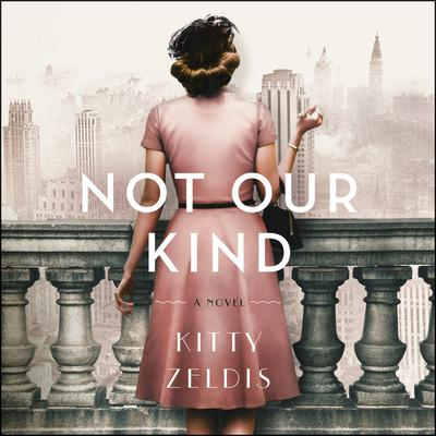 Not Our Kind: A Novel Audiobook, by Kitty Zeldis
