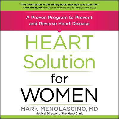 Heart Solution for Women: A Proven Program to Prevent and Reverse Heart Disease Audiobook, by Mark Menolascino, M.D.