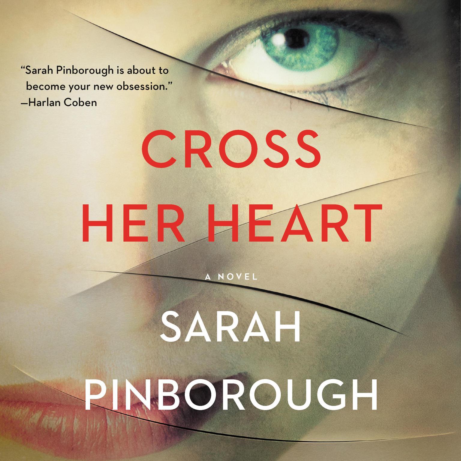 Printable Cross Her Heart: A Novel Audiobook Cover Art