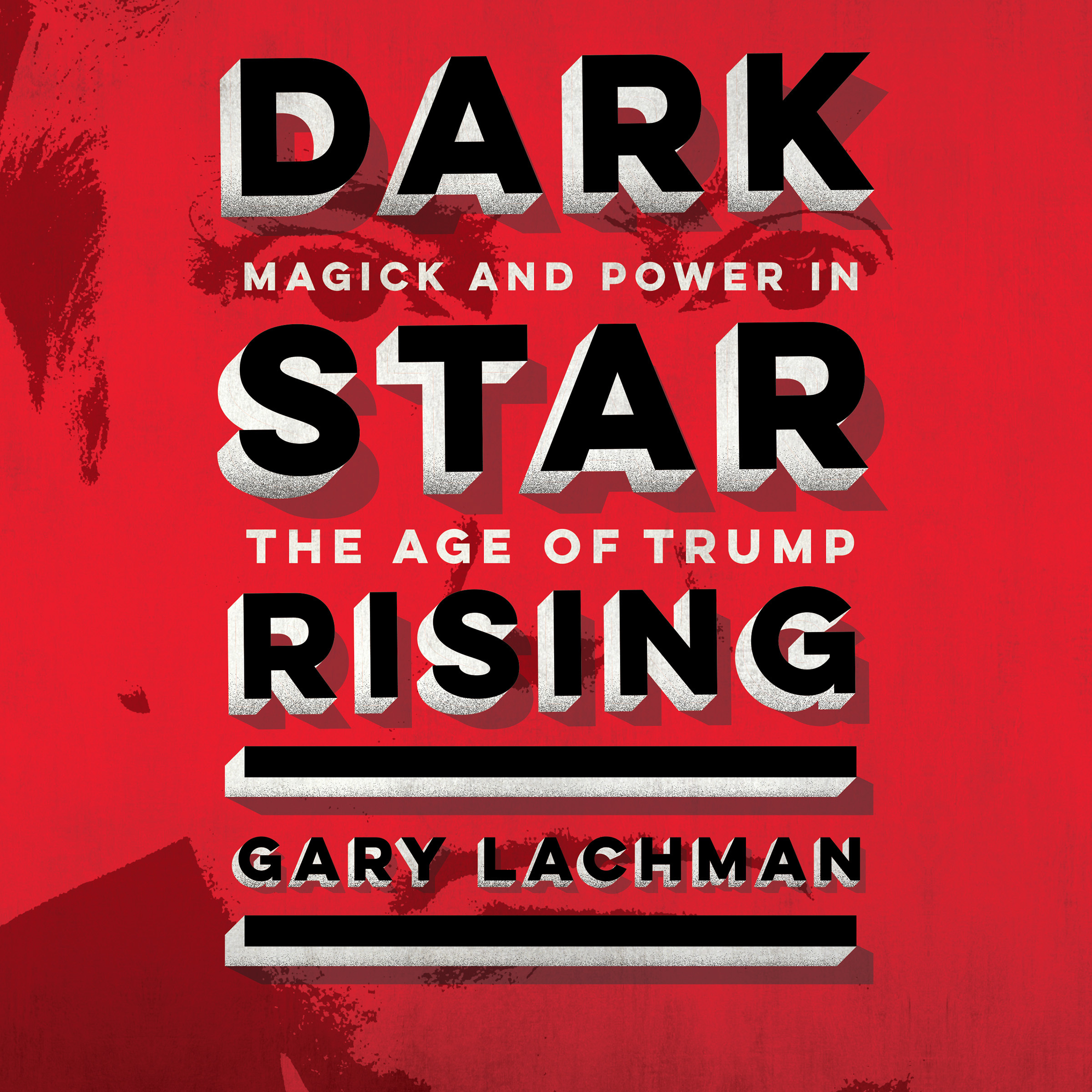 Printable Dark Star Rising: Magick and Power in the Age of Trump Audiobook Cover Art