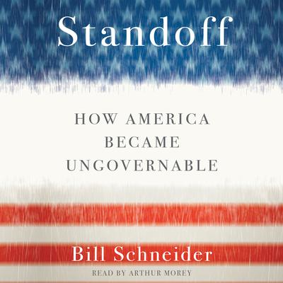 Standoff: How America Became Ungovernable Audiobook, by Bill Schneider