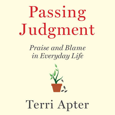 Passing Judgment: Praise and Blame in Everyday Life Audiobook, by Terri Apter