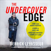 The Undercover Edge: Find Your Hidden Strengths, Learn to Adapt, and Build the Confidence to Win Lifes Game Audiobook, by Derrick Levasseur