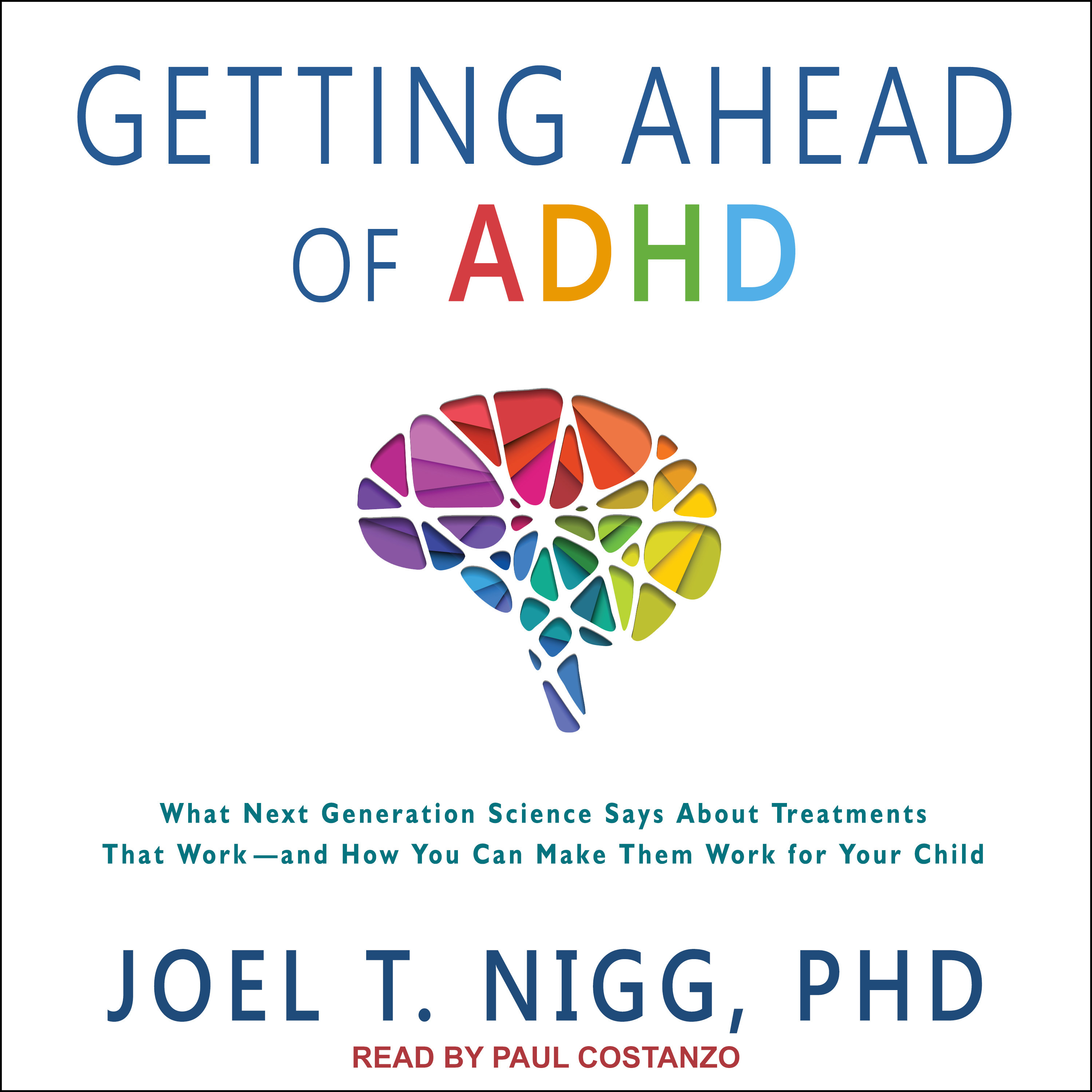 Printable Getting Ahead of ADHD: What Next-Generation Science Says about Treatments That Work?and How You Can Make Them Work for Your Child Audiobook Cover Art