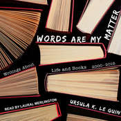 Words Are My Matter: Writings About Life and Books, 2000-2016, with a Journal of a Writer's Week Audiobook, by Ursula K. Le Guin