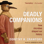 Deadly Companions: How Microbes Shaped Our History Audiobook, by Dorothy H. Crawford|