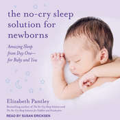 The No-Cry Sleep Solution for Newborns: Amazing Sleep from Day One – For Baby and You Audiobook, by Elizabeth Pantley