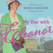 My Year with Eleanor: A Memoir Audiobook, by Noelle Hancock