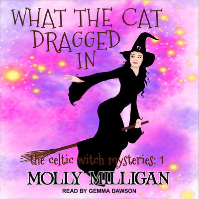 What The Cat Dragged In Audiobook, by Molly Milligan