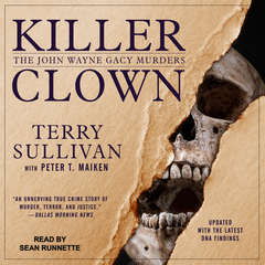 Killer Clown: The John Wayne Gacy Murders Audiobook, by Terry Sullivan, Peter T. Maiken