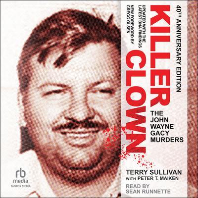 Killer Clown: The John Wayne Gacy Murders Audiobook, by
