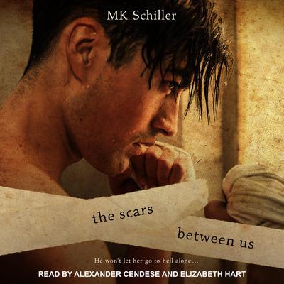 The Scars Between Us Audiobook, by MK Schiller