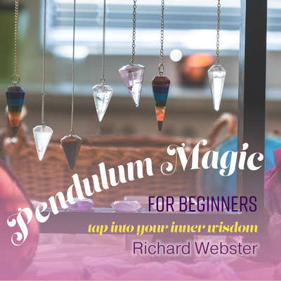 Pendulum Magic for Beginners: Tap Into Your Inner Wisdom Audiobook, by Richard Webster