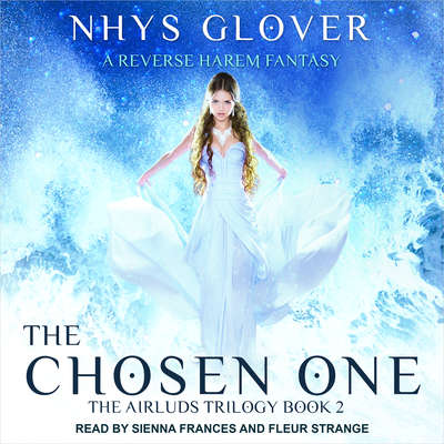 The Chosen One: A Reverse Harem Fantasy Audiobook, by Nhys Glover