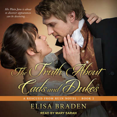 The Truth About Cads and Dukes Audiobook, by Elisa Braden