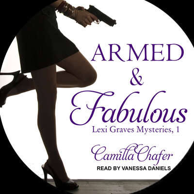 Armed and Fabulous Audiobook, by Camilla Chafer