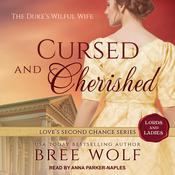 Cursed & Cherished: The Dukes Wilful Wife Audiobook, by Bree Wolf