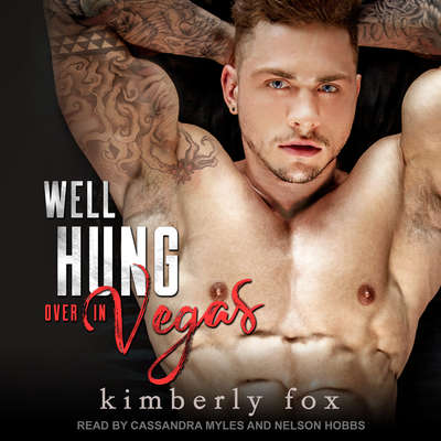 Well Hung Over in Vegas: A Standalone Romantic Comedy Audiobook, by Kimberly Fox