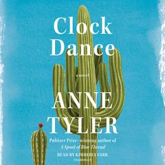 Clock Dance: A novel Audiobook, by Anne Tyler