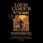 The Yondering Stories: Complete and Collected Audiobook, by Author Info Added Soon