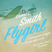 Flygirl  Audiobook, by Sherri L. Smith