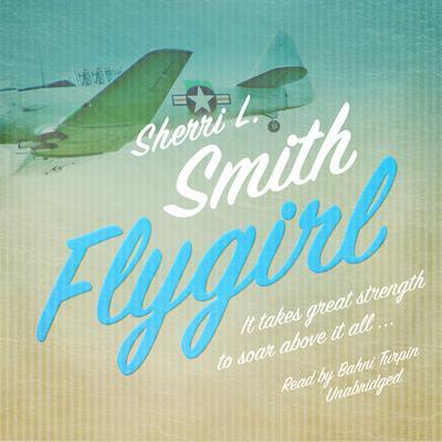 Flygirl  Audiobook, by Sherri L. Smith